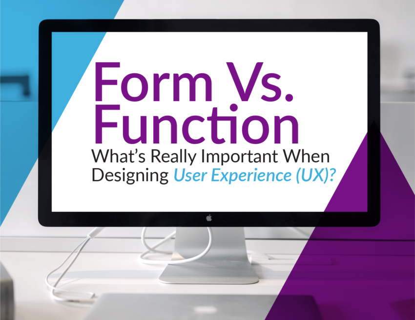 Form vs. Function for User Experience (UX)