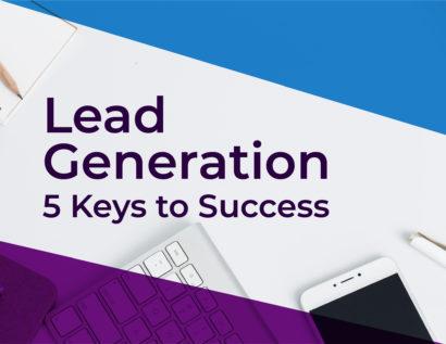 5 Keys to success in lead generation